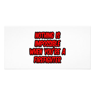 Nothing Is Impossible...Firefighter Photo Card