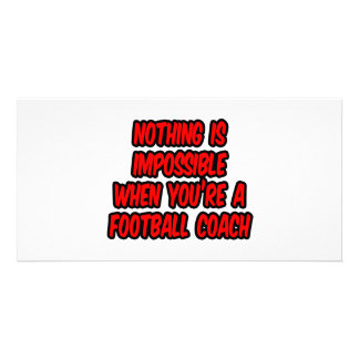 Nothing Is Impossible Football Coach Picture Card