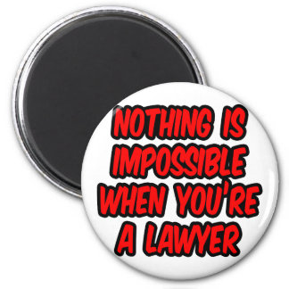 Nothing Is Impossible...Lawyer Magnet