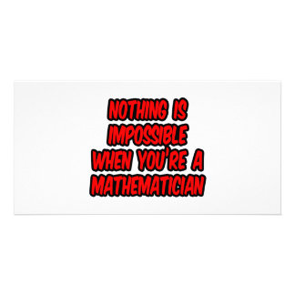 Nothing Is Impossible...Mathematician Personalized Photo Card
