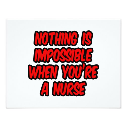 """Nothing Is Impossible...Nurse 4.25"""" X 5.5"""" Invitation Card"""