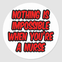 Nothing Is Impossible...Nurse Stickers