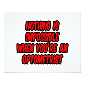 Nothing Is Impossible...Optometrist 4.25x5.5 Paper Invitation Card