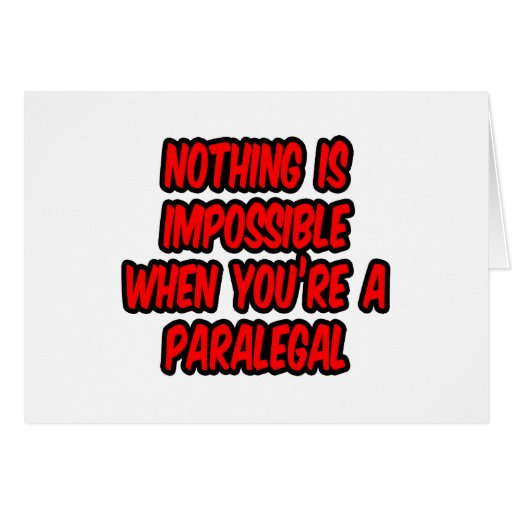 Nothing Is Impossible...Paralegal Greeting Card