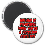 Nothing Is Impossible...Physician Assistant Magnet