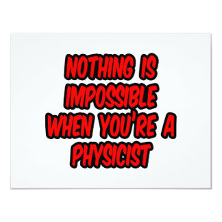 Nothing Is Impossible...Physicist Custom Invitations