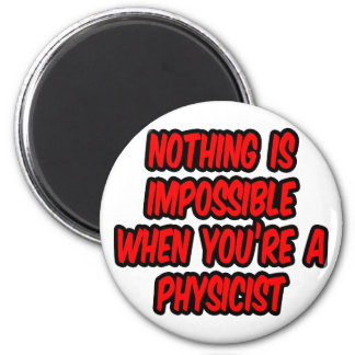 Nothing Is Impossible...Physicist Refrigerator Magnets