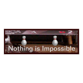 Nothing is Impossible Print