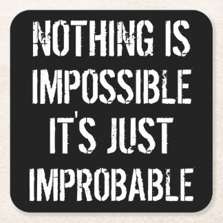 Nothing is Impossible Square Paper Coaster