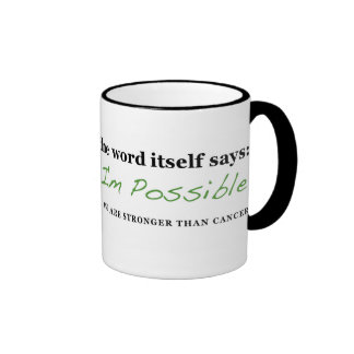 Nothing is Impossible: STRONGER THAN CANCER coffee Ringer Mug