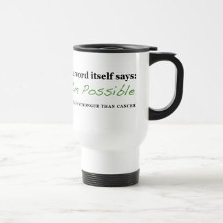 Nothing is Impossible: STRONGER THAN CANCER travel Travel Mug