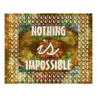 Nothing is IMPOSSIBLE  - Substitute your own Text Poster