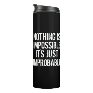 Nothing is Impossible Thermal Tumbler