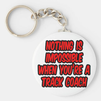 Nothing Is Impossible...Track Coach Keychain