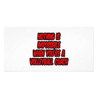 Nothing Is Impossible...Volleyball Coach Custom Photo Card