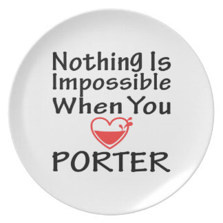 Nothing Is Impossible When You Love Porter Party Plates