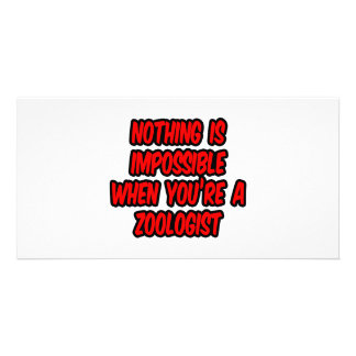 Nothing Is Impossible...Zoologist Personalized Photo Card