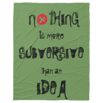 NOTHING IS MORE SUBVERSIVE THAN AN IDEA fleece