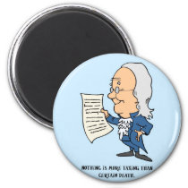 Nothing Is More Taxing Than Certain Death 2 Inch Round Magnet
