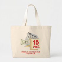 Nothing Is More Taxing Than Certain Death Large Tote Bag