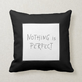 Nothing is Perfect, Home Decor, Modern Throw Pillow