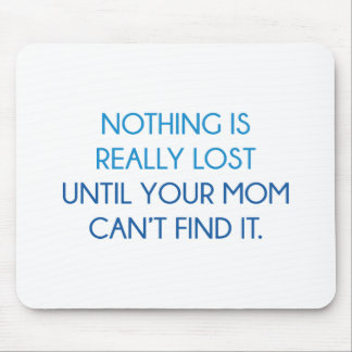 Nothing Is Really Lost Mouse Pad