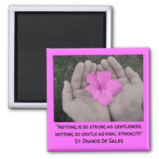 """Nothing is so strong as gen... 2 Inch Square Magnet"