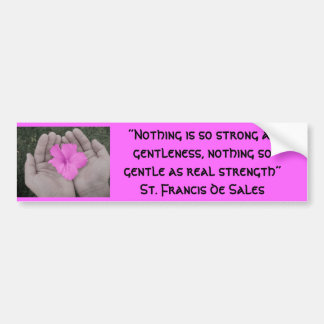 """Nothing is so strong as gen... Car Bumper Sticker"
