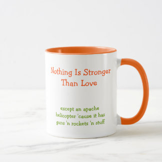 Nothing is Stronger Than Love | Funny Quote Coffee Mug