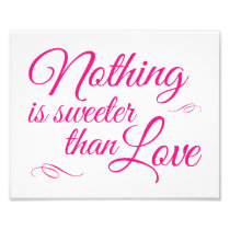 Nothing Is Sweeter Than Love - Pink Wedding Sign