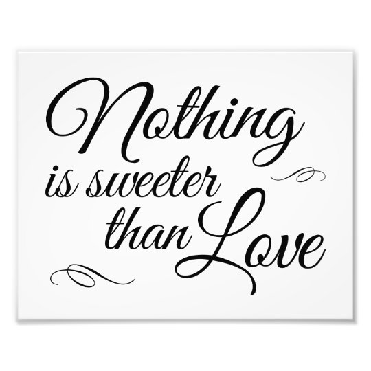 nothing is sweeter than love wedding sign zazzle Sweeter Than