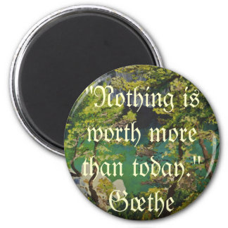 Nothing is worth more than today 2 inch round magnet