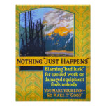 """Nothing """"Just Happens"""" Posters"""