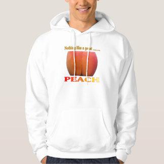 Nothing Like A Great Peach. Funny Sweatshirt. Hoodie