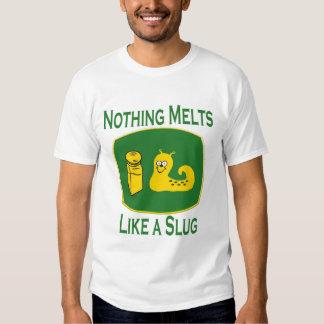 Nothing Melts Like A Slug T Shirt