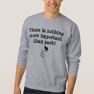 Nothing More Important than Pack Sweatshirt