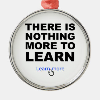 Nothing more to learn christmas tree ornament
