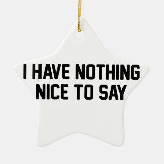 Nothing Nice Ceramic Ornament