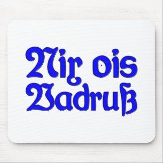 Nothing ois Vadruß nothing as annoyance Bavaria Ba Mousepads