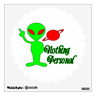 Nothing Personal Space Alien Wall Decal