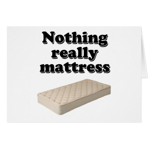 nothing really mattress card