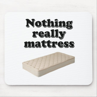 nothing really mattress mouse pad