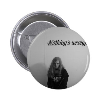 Nothing s wrong buttons