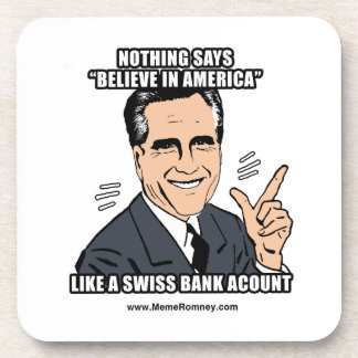 NOTHING SAYS BELIEVE IN AMERICA LIKE A SWISS BANK COASTER