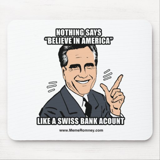NOTHING SAYS BELIEVE IN AMERICA LIKE A SWISS BANK MOUSE PAD