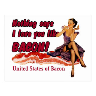 Nothing says I love you like Bacon! Postcard