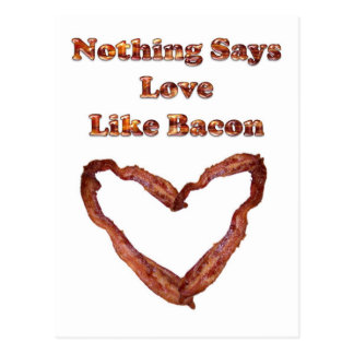 Nothing Says Love Like Bacon Postcard