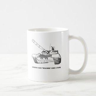 Nothing Says Welcome Like A Tank Coffee Mug
