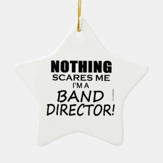 Nothing Scares Me, Band Director Ceramic Ornament