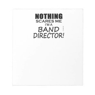 Nothing Scares Me, Band Director Notepad